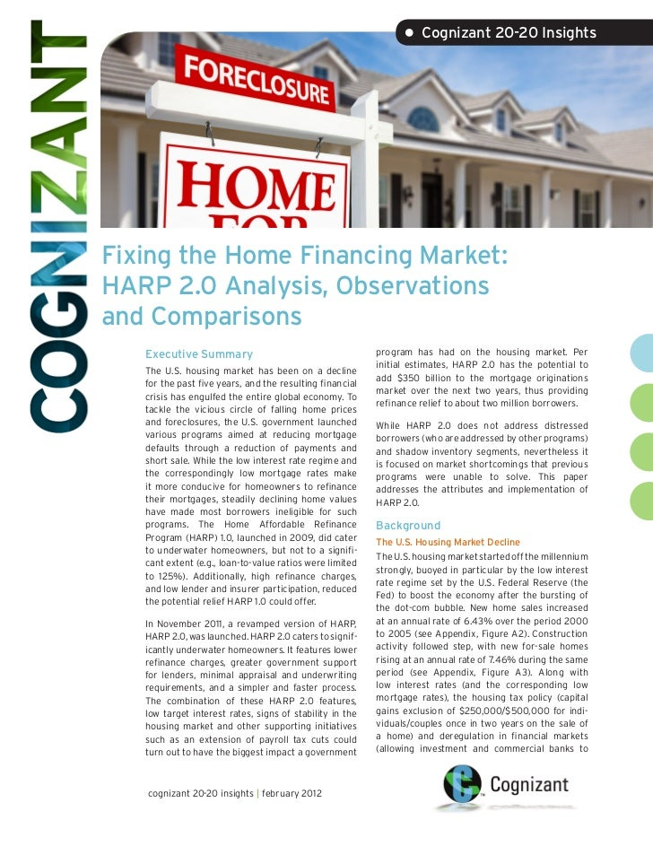 • Cognizant 20-20 InsightsFixing the Home Financing Market:HARP 2.0 Analysis, Observationsand Comparisons   Executive Summ...