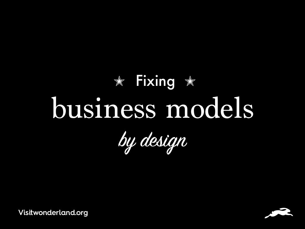 Fixing business models by design