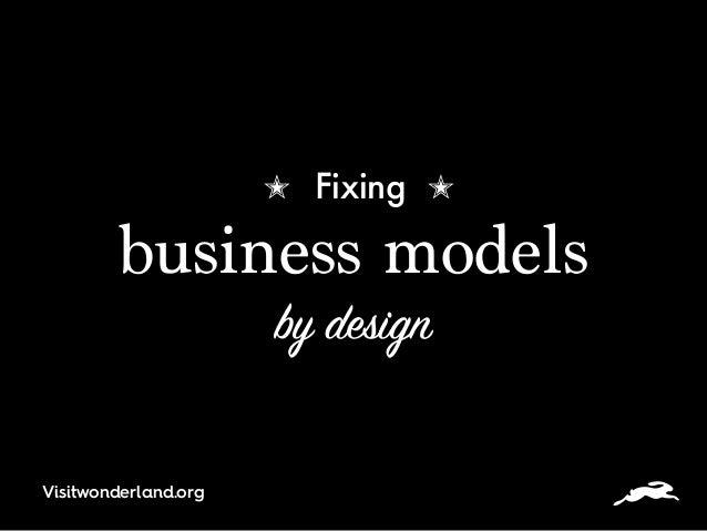 ✭ Fixing ✭  business models  by design Visitwonderland.org