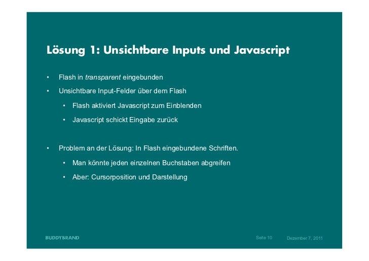 Lösung 1: Unsichtbare Inputs und Javascript•   Flash in transparent eingebunden•   Unsichtbare Input-Felder über dem Fla...