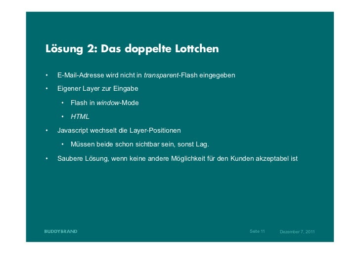Lösung 2: Das doppelte Lottchen•   E-Mail-Adresse wird nicht in transparent-Flash eingegeben•   Eigener Layer zur Eingab...