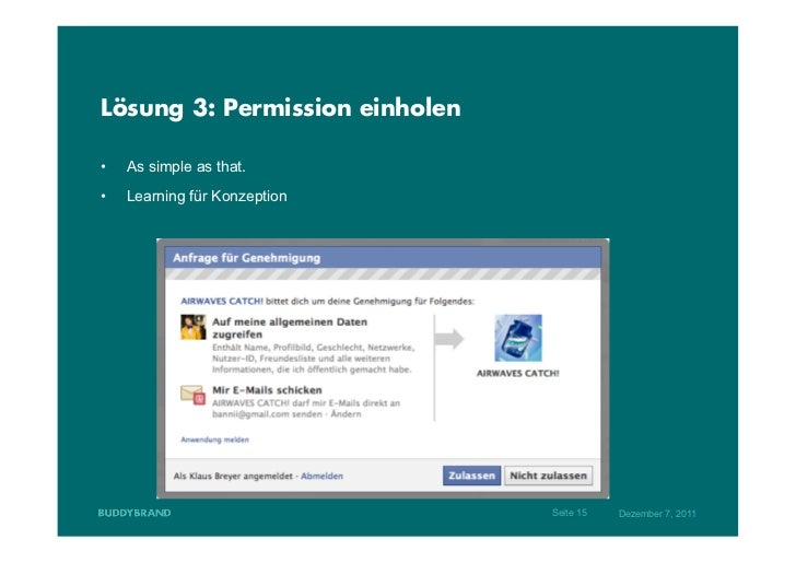 Lösung 3: Permission einholen•   As simple as that.•   Learning für Konzeption                                Seite 15  ...