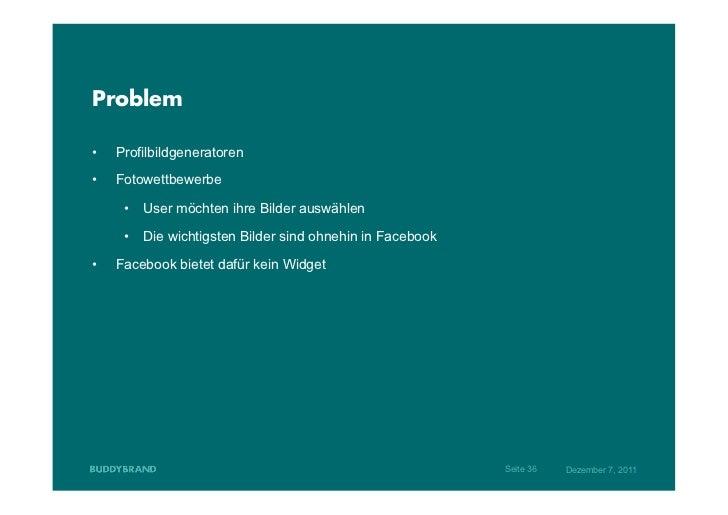 Problem•   Profilbildgeneratoren•   Fotowettbewerbe      • User möchten ihre Bilder auswählen      • Die wichtigsten B...