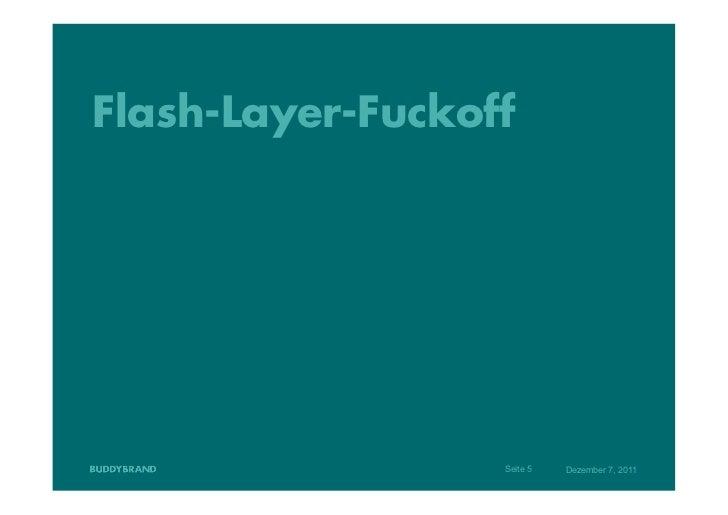 Flash-Layer-Fuckoff                  Seite 5   Dezember 7, 2011