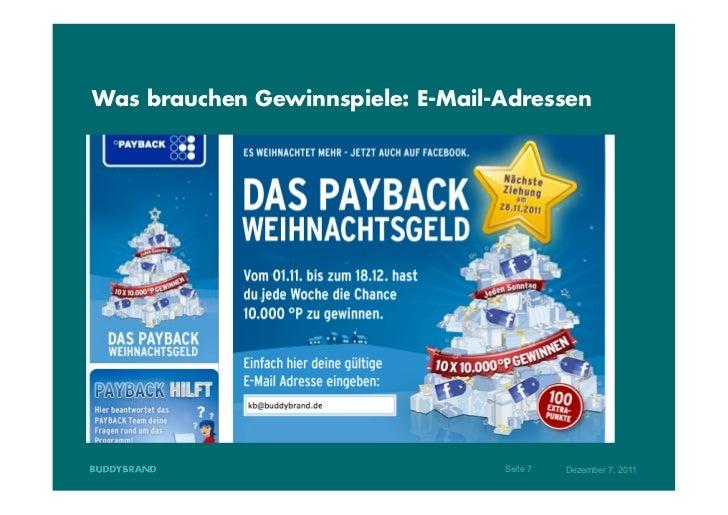Was brauchen Gewinnspiele: E-Mail-Adressen                                  Seite 7   Dezember 7, 2011