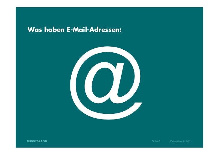 Was haben E-Mail-Adressen:          @                  Seite 8   Dezember 7, 2011