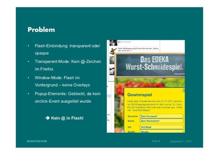 Problem•   Flash-Einbindung: transparent oder     opaque•   Transparent-Mode: Kein @-Zeichen     im Firefox•   Window-M...