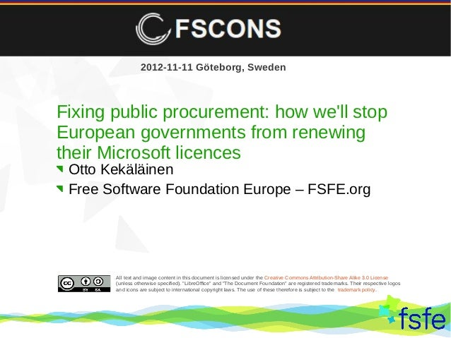 2012-11-11 Göteborg, SwedenFixing public procurement: how well stopEuropean governments from renewingtheir Microsoft licen...