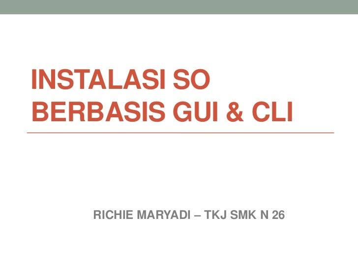 INSTALASI SOBERBASIS GUI & CLI    RICHIE MARYADI – TKJ SMK N 26