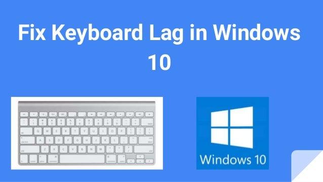Fix Keyboard Lag in Windows 10
