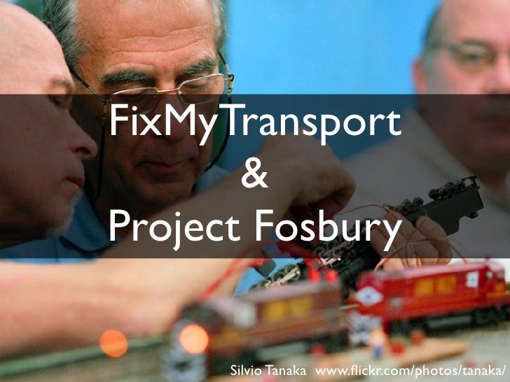 FixMyTransport  FixMyTransport        & Project Fosbury        Silvio Tanaka www.flickr.com/photos/tanaka/