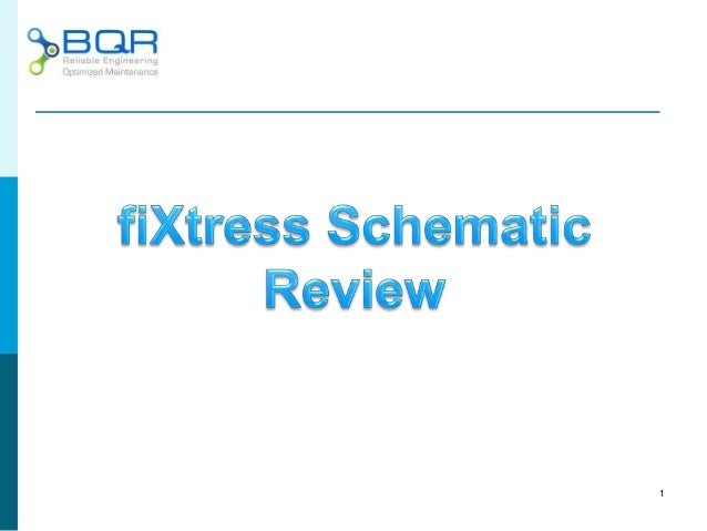 FiXtress Schematic Review Slide 1