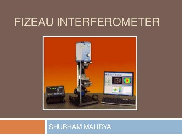 FIZEAU INTERFEROMETER SHUBHAM MAURYA