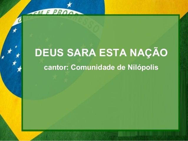 DEUS SARA ESTA NAÇÃO cantor: Comunidade de Nilópolis