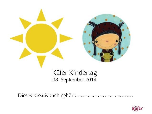 Wann  Was  Wo  Ab 08.30 Uhr  Registrierung & Käfer Sommer Ferienbrunch  Bistro  09.00 Uhr  Los geht's: Das erwartet euch h...