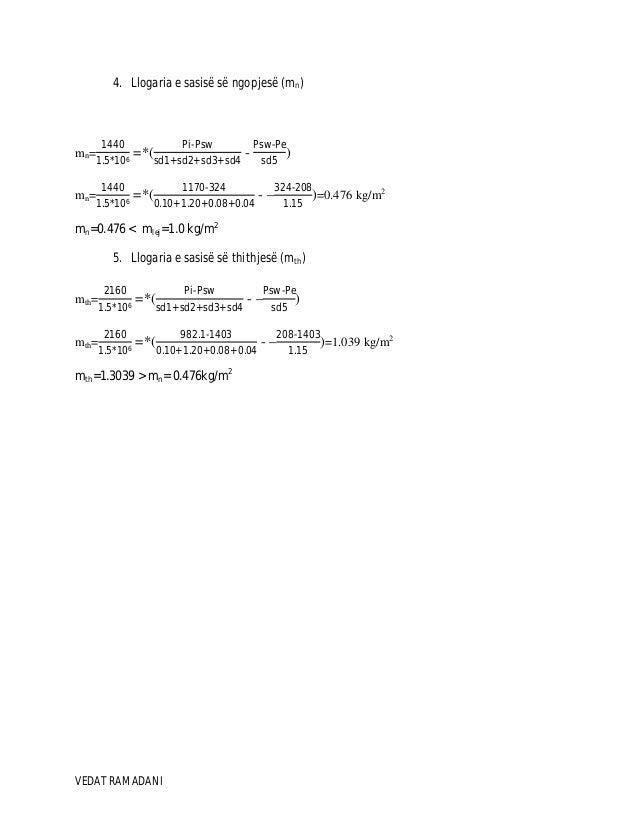 VEDAT RAMADANI 4. Llogaria e sasisë së ngopjesë (mn) mn= 1440 1.5*106 =*( Pi-Psw sd1+sd2+sd3+sd4 - Psw-Pe sd5 ) mn= 1440 1...