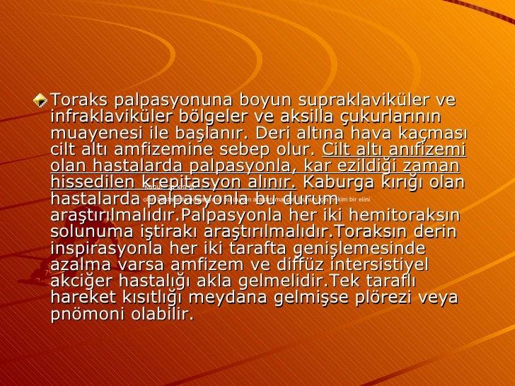 <ul><li>Toraks palpasyonuna boyun supraklaviküler ve infraklaviküler bölgeler ve aksilla çukurlarının muayenesi ile başlan...