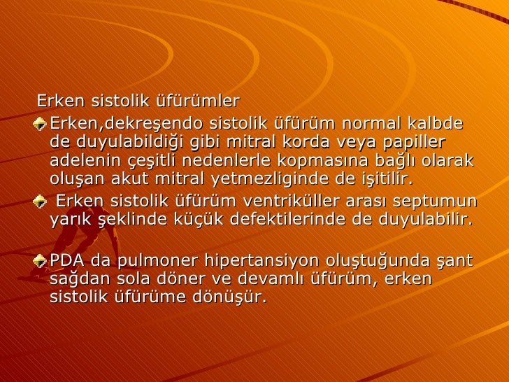 <ul><li>Erken sistolik üfürümler </li></ul><ul><li>Erken,dekreşendo sistolik üfürüm normal kalbde de duyulabildiği gibi mi...