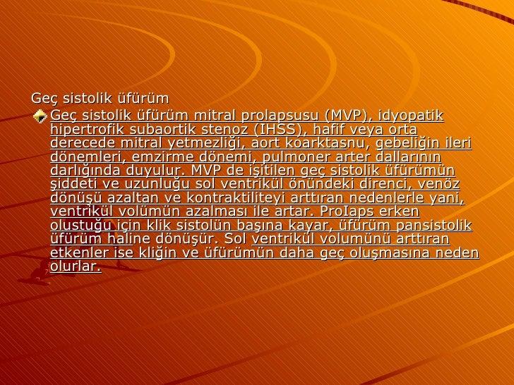 <ul><li>Geç sistolik üfürüm </li></ul><ul><li>Geç sistolik üfürüm mitral prolapsusu (MVP), idyopatik hipertrofik subaortik...