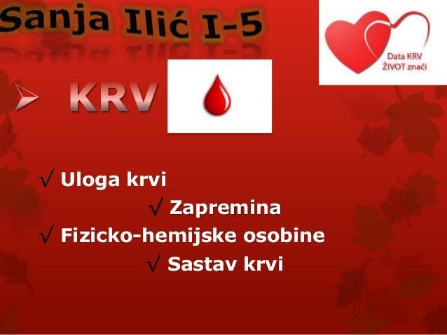 √ Uloga krvi √ Zapremina √ Fizicko-hemijske osobine  √ Sastav krvi