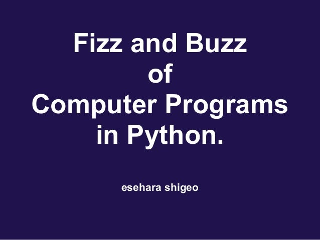 Fizz and Buzz of Computer Programs in Python. esehara shigeo