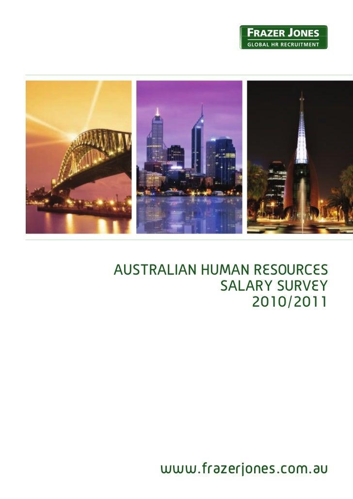 AUSTRALIAN HUMAN RESOURCES             SALARY SURVEY                 2010/2011     www.frazerjones.com.au