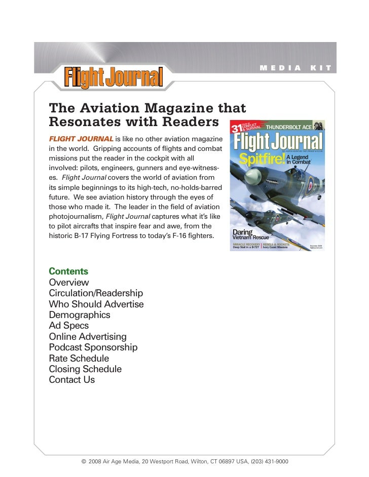 MEDIA         KIT     The Aviation Magazine that Resonates with Readers FLIGHT JOURNAL is like no other aviation magazine ...