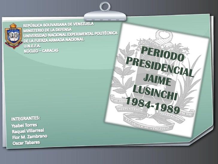Jaime Lusinchi es hijo de Doña María                  Angélica Lusinchi, de ascendencia ítalo-                  corsa,    ...