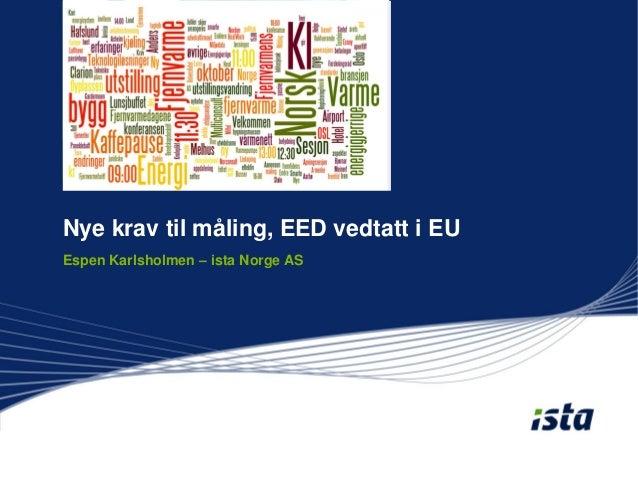 Nye krav til måling, EED vedtatt i EUEspen Karlsholmen – ista Norge AS