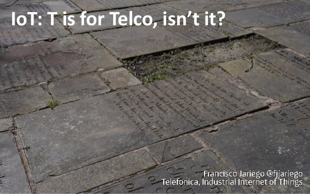 IoT: T is for Telco, isn't it?