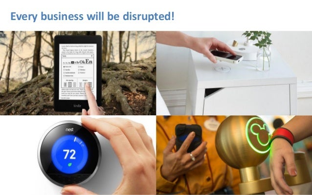 Every business will be disrupted!