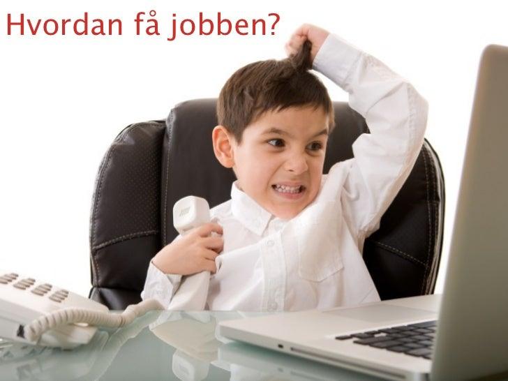Hvordan få jobben?