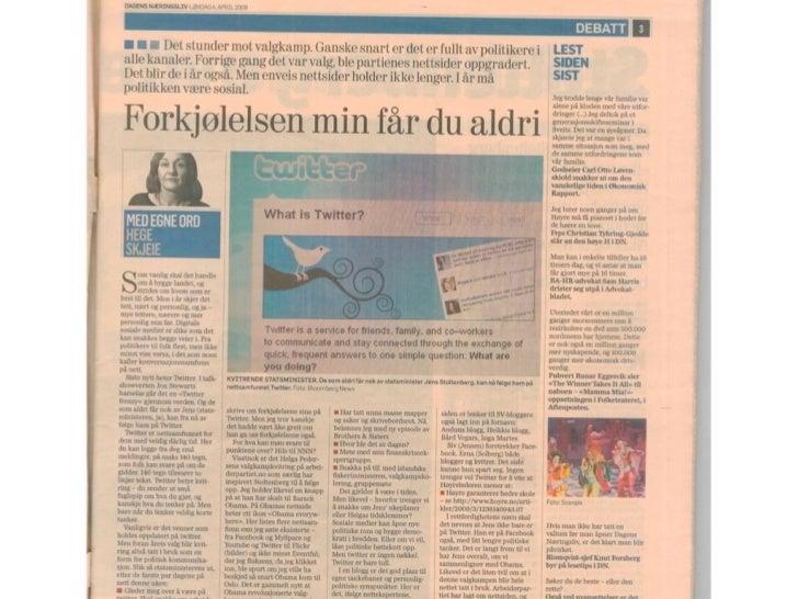 Twitter«– Twitter har en funksjon i den norskeoffentligheten i kraft av hvem som brukerdet, de som bruker det ofte harinnfl...