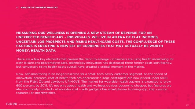 HEALTHY IS THE NEW WEALTHY07 42 MEASURING OUR WELLNESS IS OPENING A NEW STREAM OF REVENUE FOR AN UNEXPECTED BENEFICIARY – ...