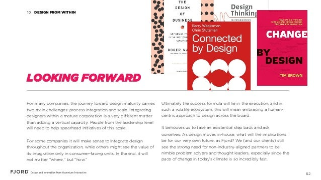 62 For many companies, the journey toward design maturity carries two main challenges: process integration and scale. Inte...