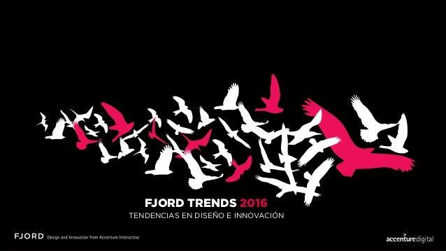 FJORD TRENDS 2016 TENDENCIAS EN DISEÑO E INNOVACIÓN