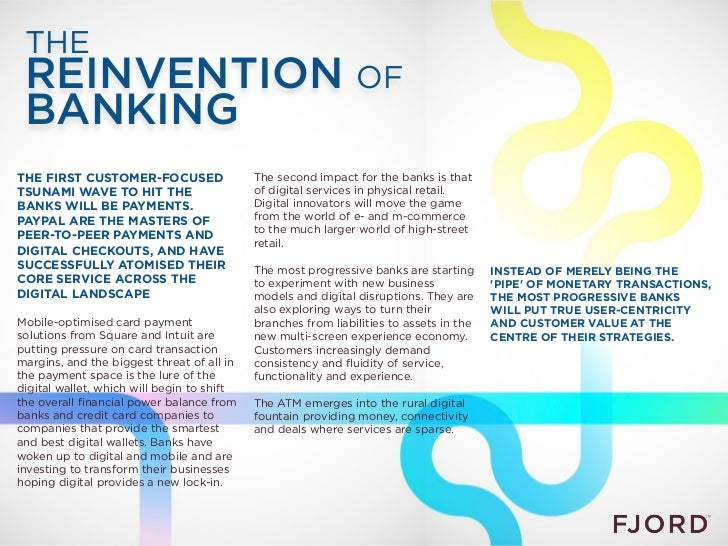 THE REINVENTION OF BANKINGTHE FIRST CUSTOMER-FOCUSED                  The second impact for the banks is thatTSUNAMI WAVE ...
