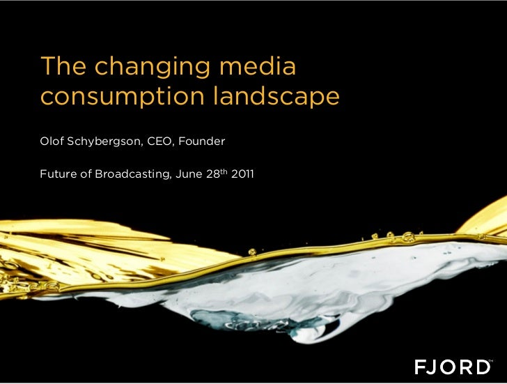 The changing mediaconsumption landscapeOlof Schybergson, CEO, FounderFuture of Broadcasting, June 28th 2011