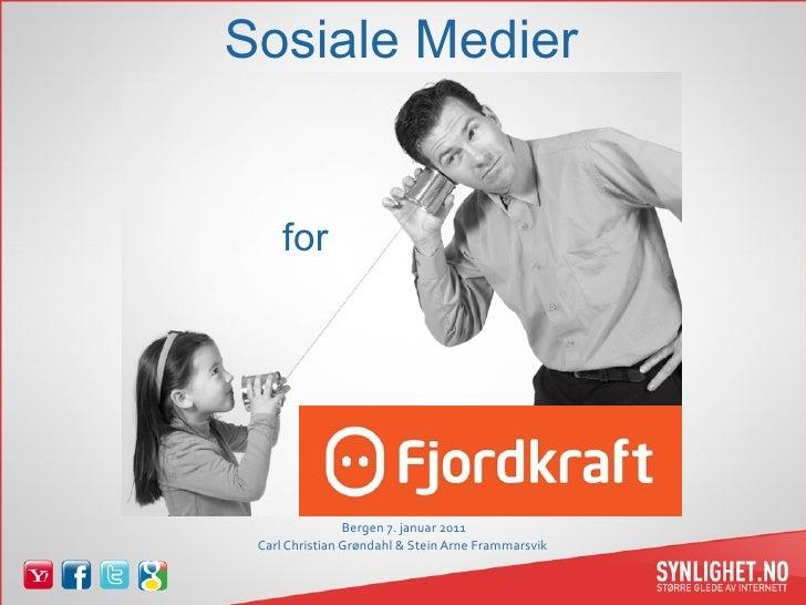 Sosiale Medier        for                     Bergen7.januar2011  CarlChristianGrøndahl&SteinArneFrammarsvik