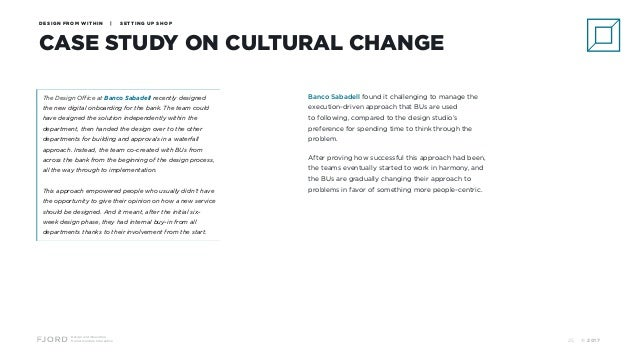 Design and Innovation from Accenture Interactive DESIGN FROM WITHIN | SETTING UP SHOP © 201725 CASE STUDY ON CULTURAL CHAN...