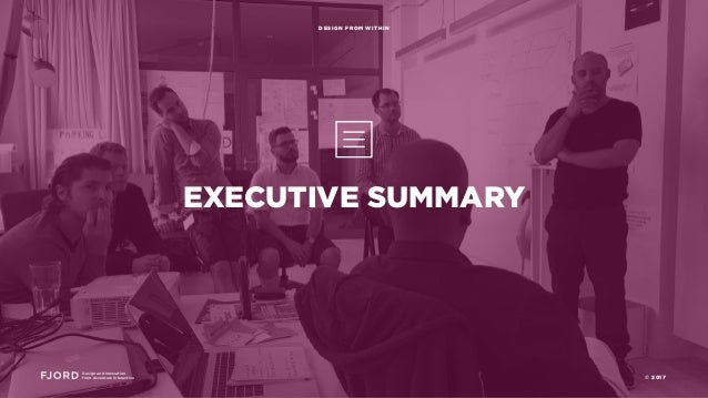 EXECUTIVE SUMMARY Design and Innovation from Accenture Interactive DESIGN FROM WITHIN © 2017