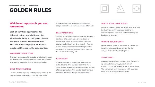 Design and Innovation from Accenture Interactive GOLDEN RULES DESIGN FROM WITHIN | CONCLUSION Whichever approach you use, ...