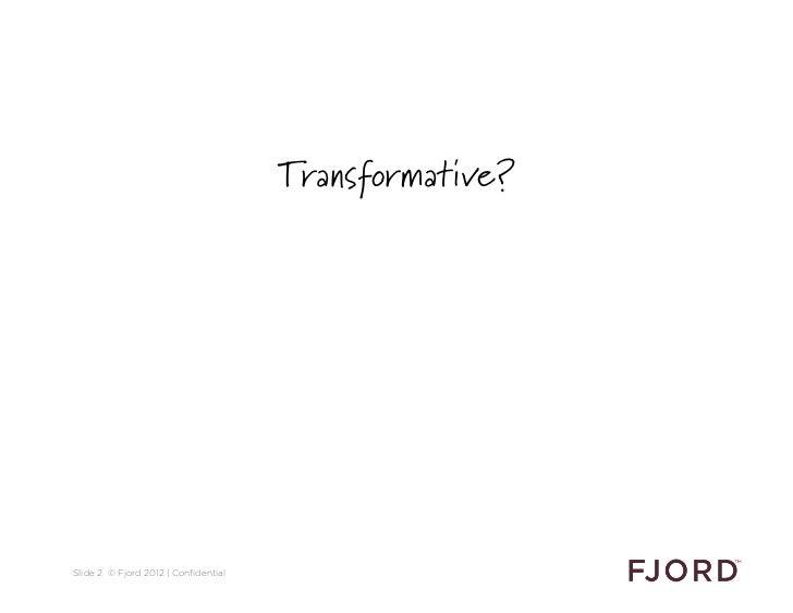Fjord Service Design Academy: A business case for transformative services Slide 2