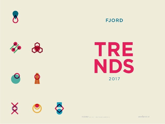 FJORD TRENDS 2017 Twelve months of research, 1000-plus+ cups of coffee, and probably an entire forest worth of Post-its (d...