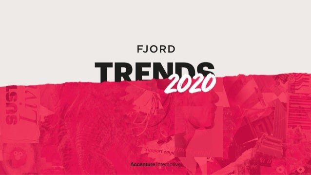 Introduction Every year, Fjord–Accenture Interactive's design and innovation practice– crowdsources trends for the year ah...