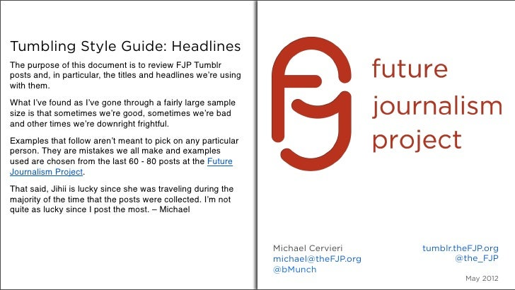 Tumbling Style Guide: HeadlinesThe purpose of this document is to review FJP Tumblrposts and, in particular, the titles an...