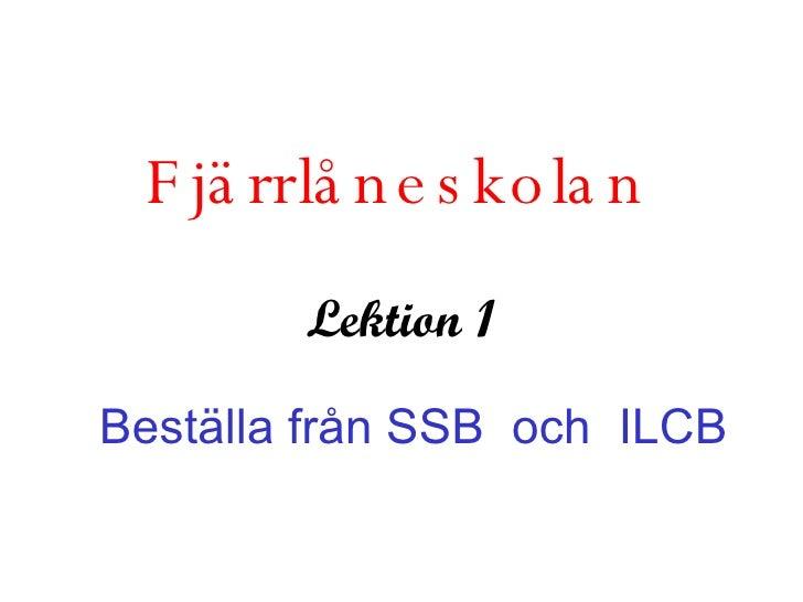 Fjärrlåneskolan Lektion 1 Beställa från SSB  och  ILCB