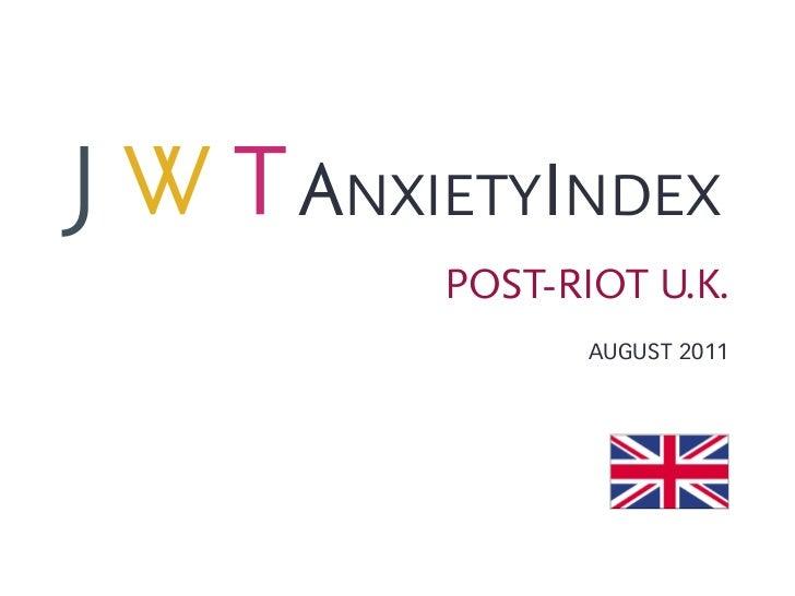 ANXIETYINDEX    POST-RIOT U.K.           AUGUST 2011
