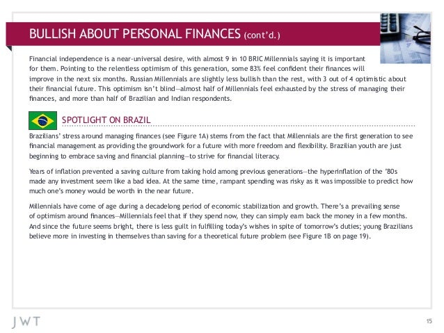 BULLISH ABOUT PERSONAL FINANCES (cont'd.) Financial independence is a near-universal desire, with almost 9 in 10 BRIC Mill...