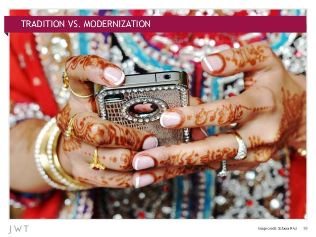 TRADITION VS. MODERNIZATION  Image credit: Safoora K Ali  39